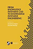 From Knowledge Intensive CAD to Knowledge Intensive Engineering : IFIP TC5 WG5. 2. Fourth Workshop on Knowledge Intensive CAD May 22-24, 2000, Parma, Italy, , 1475752830
