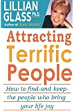 Attracting Terrific People: How to Find And Keep the People Who Bring You Joy