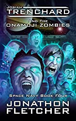 Josiah Trenchard and the Onamuji Zombies: Space Navy Series Book 4