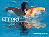 "Men's Swimming Motivational Poster Print 18"" x 24"" Laminated. Sports Swim Team Theme: Effort - Work Hard to Get Good, then Work Hard to Get Better."