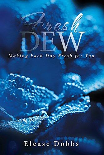 Fresh Dew: Making Each Day Fresh for You by [Elease Dobbs]