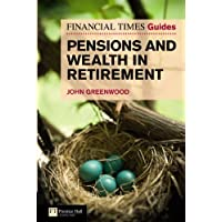 Financial Times Guide to Pensions and Wealth in Retirement (The FT Guides)