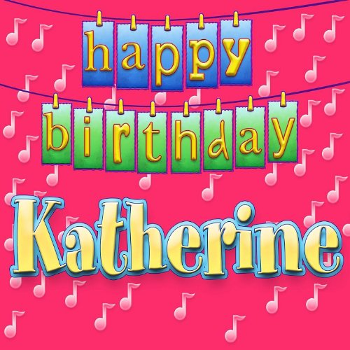 Happy Birthday Katherine By Ingrid DuMosch On Amazon Music