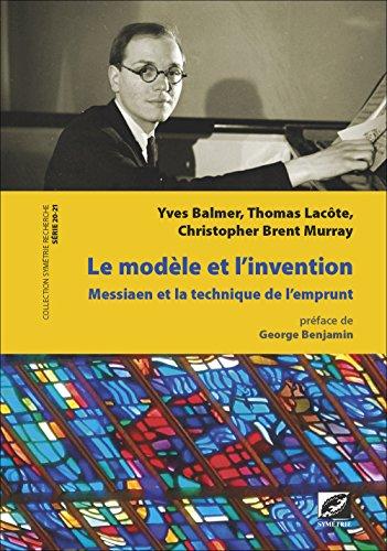 Modèle et l'Invention : Olivier Messiaen et la technique de l'Emprunt