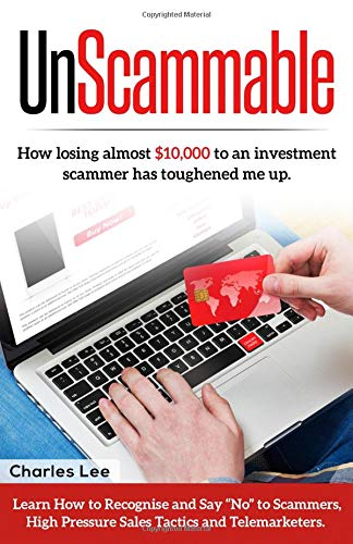 Unscammable: How losing almost $10,000 to an investment scammer has toughened me up. pdf epub