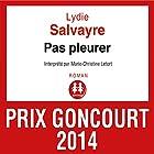 Pas pleurer | Livre audio Auteur(s) : Lydie Salvayre Narrateur(s) : Marie-Christine Letort