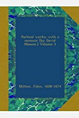 Poetical works; with a memoir [by David Masson.] Volume 3 Paperback