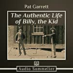 The Authentic Life of Billy, the Kid | Pat Garrett