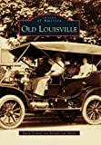 Old Louisville, David Dominé and Ronald Lew Harris, 073858603X