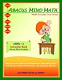 Abacus Mind Math Instruction Book Level 1: Step by Step Guide to Excel at Mind Math with Soroban, a Japanese Abacus: Volume 1