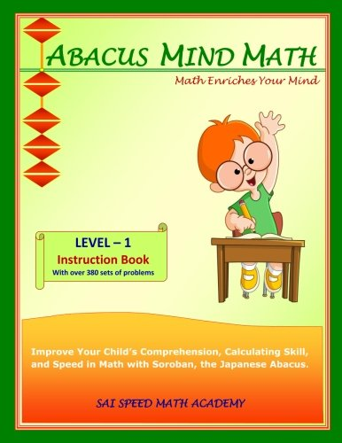 Price comparison product image Abacus Mind Math Instruction Book Level 1: Step by Step Guide to Excel at Mind Math with Soroban,  a Japanese Abacus (Volume 1)