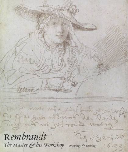 Rembrandt: The Master and His Workshop: Drawings and Etchings (National Gallery London Publications) (Etching Rembrandt)