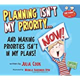 Planning Isn't My Priority... and Making Priorities Isn't in my Plans! (Functioning Executive)