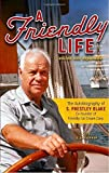 img - for A Friendly Life: Edited and Expanded by S. Prestley Blake (2015-02-23) book / textbook / text book