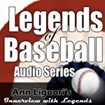 Legends of Baseball Audio Series | Johnny Bench,Barry Bonds,Bobby Bonds,Whitey Ford,Goose Gossage,Jim Catfish Hunter,Mickey Mantle,Phil Niekro,Phil Rizzuto,Brooks Robinson
