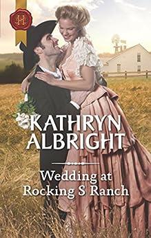 Wedding at Rocking S Ranch (Oak Grove) by [Albright, Kathryn]