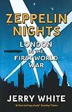 Zeppelin Nights: London in the First World War
