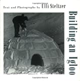 Building an Igloo, Ulli Steltzer, 0805063137