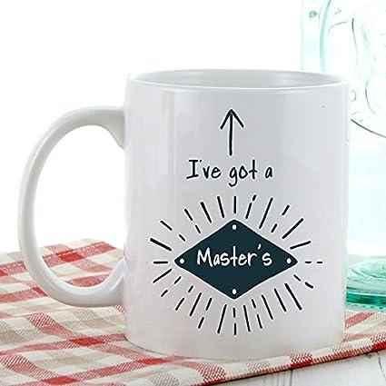 Graduation Gifts - I\'ve Got a Masters Mug   Coffee Mugs   Tea Mugs    Graduation Gift Ideas