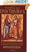 #1: Upon This Rock: St. Peter and the Primacy of Rome in Scripture and the Early Church (Modern Apologetics Library)
