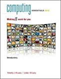 Computing Essentials, Introductory: Making IT Work for You, Timothy J. O'Leary, Linda I. O'Leary, 0077470818