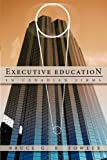 Executive Education in Canadian Firms, Bruce G. R. Fowler, 1426925891