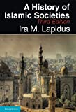 A History of Islamic Societies, Lapidus, Ira M., 0521732972