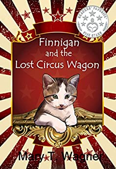 Finnigan and the Lost Circus Wagon (Finnigan the Circus Cat Book 2) by [Wagner, Mary T]