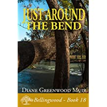 Just Around the Bend (Bellingwood Book 18)