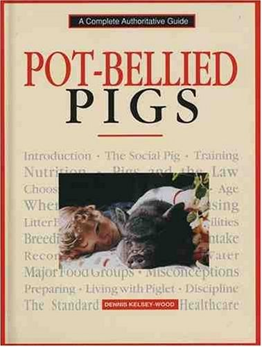 Pot-Bellied Pigs: A Complete Authoritative Guide