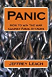 Panic: How to win the war against Panic Attacks