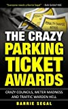 The Crazy Parking Ticket Awards: Crazy Councils, Meter Madness and Traffic Warden Hell