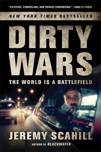 Read Online Dirty Wars: The World Is a Battlefield PDF