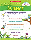 img - for Sing-Along and Learn: Science: 12 Lively Learning Songs and Instant Activities That Teach Key Science Concepts book / textbook / text book