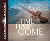 img - for Time Has Come: How to Prepare Now for Epic Events Ahead book / textbook / text book