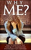 Overcome Your Feelings Of Hopelessness You're about to discover how to overcome your feelings of hopelessness. Hopelessness is a horrid emotion. It isolates us from our family and friends and prevents us from taking part in any social activit...