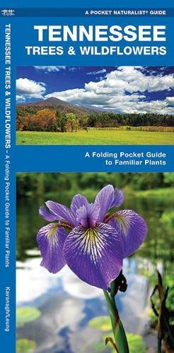 - Tennessee Trees & Wildflowers: A Folding Pocket Guide to Familiar Species (A Pocket Naturalist Guide)