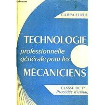 Technologie professionnelle générale pour les mécaniciens classe de 1ere procédés d'usinage