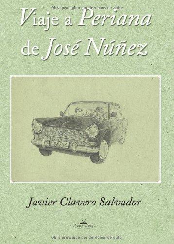 Descargar Libro Viaje A Periana De Jose Núñez Javier Clavero Salvador
