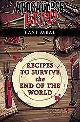 Apocalypse Weird: Last Meal