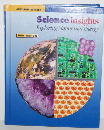 Science Insights Exploring Matter & Energy