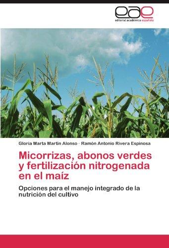 Descargar Libro Micorrizas, Abonos Verdes Y Fertilización Nitrogenada En El Maíz Martín Alonso Gloria Marta