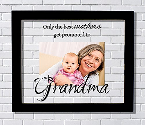 Amazon.com: Grandma Frame - Floating Frame - Only the best mothers ...