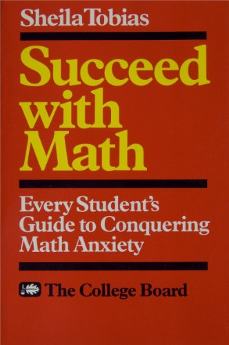 Succeed with Math: Every Student's Guide to Conquering Math Anxiety