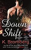 Down Shift (Driven)
