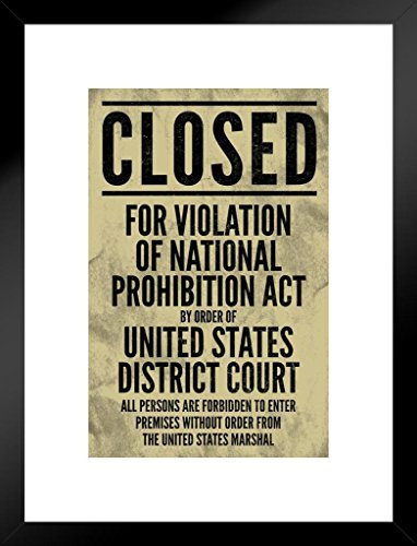 Act Framed Print - Poster Foundry NPA National Prohibition Act Closed for Violation Sign Matted Framed Wall Art Print 20x26 inch