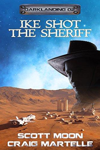 Ike Shot the Sheriff: Assignment Darklanding Book 02