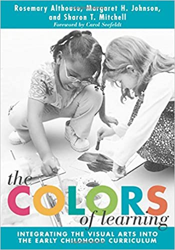 Amazon the colors of learning integrating the visual arts the colors of learning integrating the visual arts into the early childhood early childhood education series 0th edition fandeluxe Images
