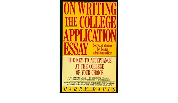 Amazoncom On Writing The College Application Essay Secrets Of A - On writing the college application essay by harry bauld