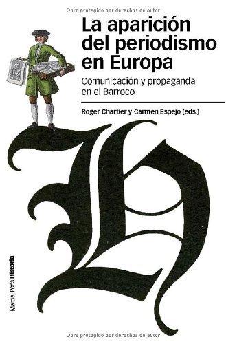 La aparición del periodismo en Europa de Roger Chartier, Carmen Espejo